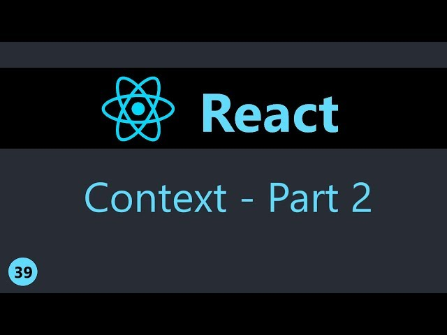 ReactJS Tutorial - 39 - Context (Part 2)