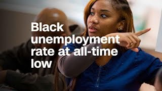Black unemployment rate is lowest on record at 6.8%