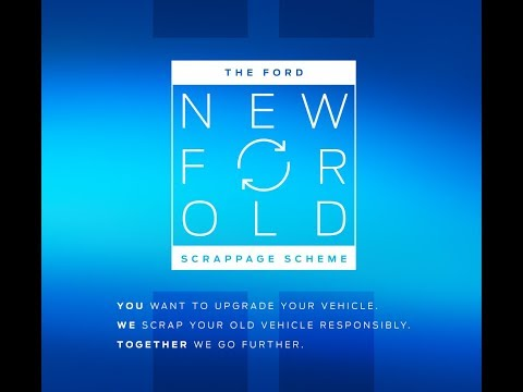 The Ford 'New For Old' Scrappage Scheme | Birchwood Ford |