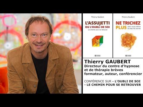 Thierry GAUBERT - L'oubli de soi - Le chemin pour se retrouver