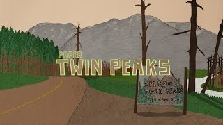 Repeat youtube video Paper Twin Peaks Intro
