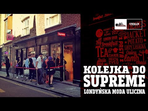 Kolejka do SUPREME - lodnyńska moda uliczna #85 ( SOHO & COVENT GARDEN )