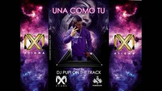 Una Como Tu - El Xtigma Prod By Dj Pupi On The Track