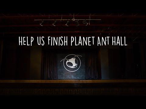 Help Us Finish Planet Ant Hall - IndieGoGo Pitch v1