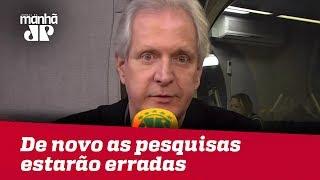 De novo as pesquisas estarão erradas | Augusto Nunes