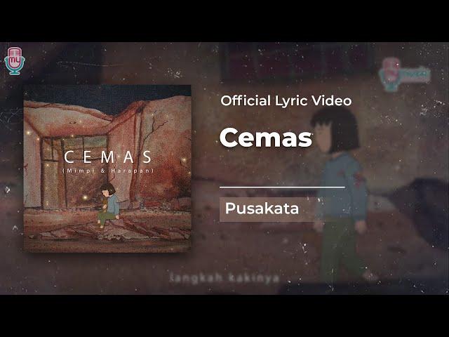 PUSAKATA - CEMAS (Official Lyrics Video)