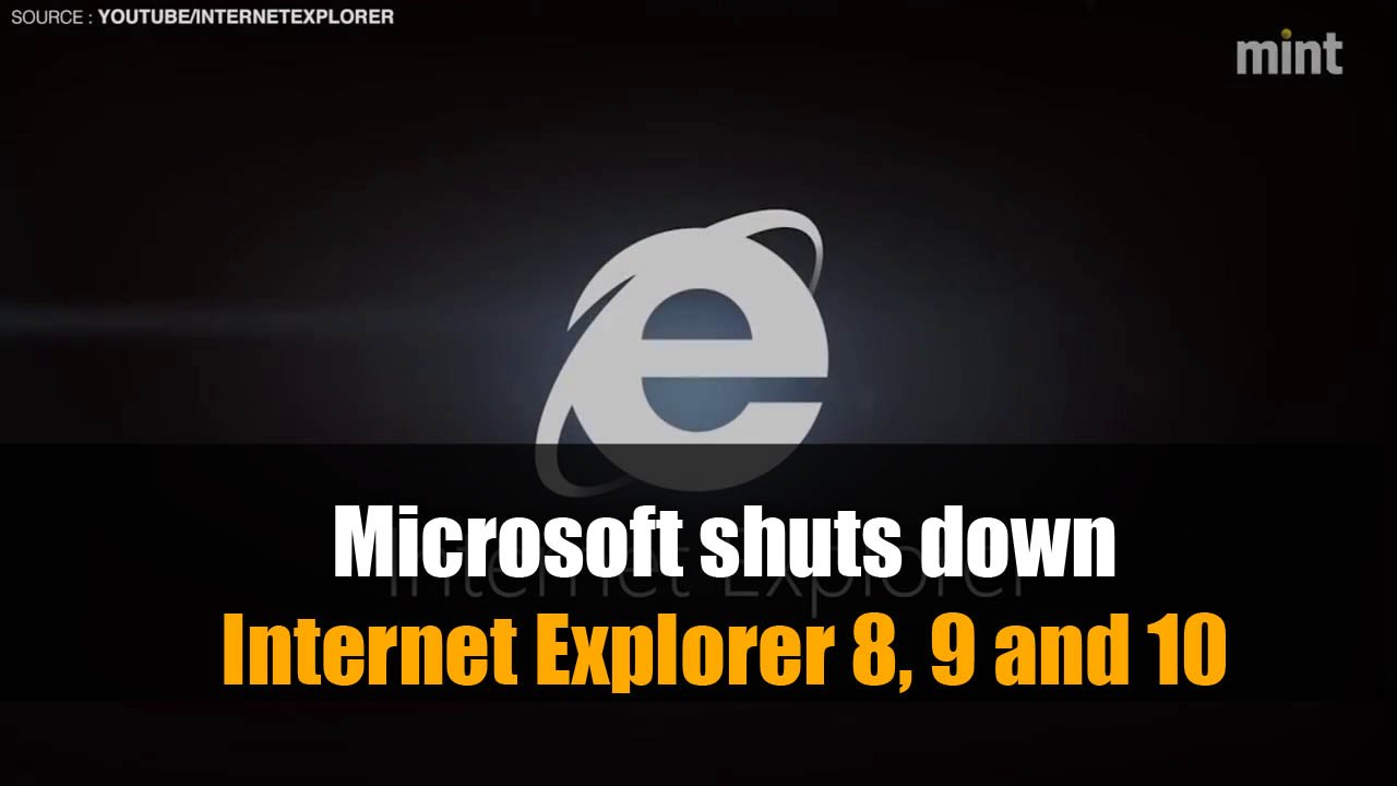 Microsoft shuts down Internet Explorer 8, 9 and 10