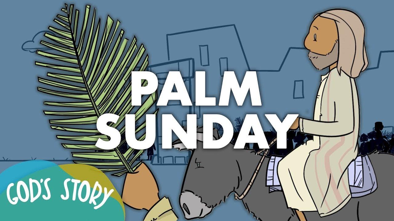 God S Story Palm Sunday Youtube