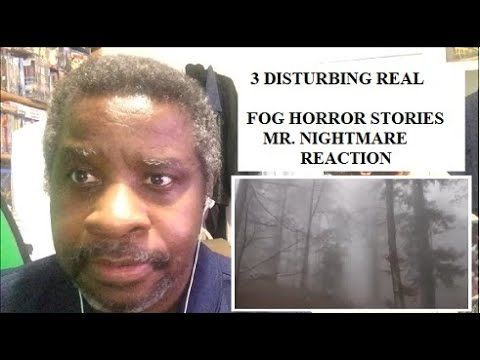3 Disturbing Real Fog Horror Stories Mr Nightmare Reaction Youtube Become a patron of mr. youtube