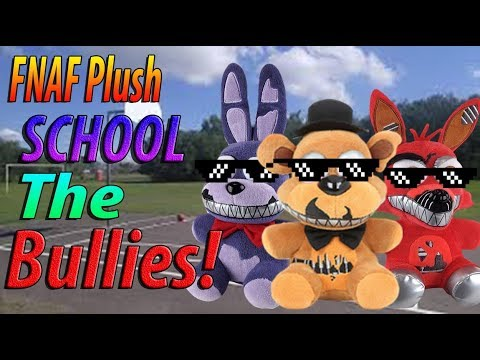 FNAF Plush School Episode 2: The Bullies!