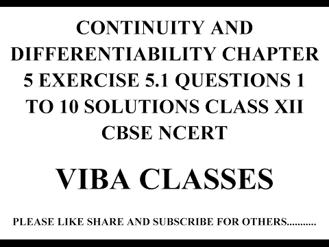 CONTINUITY AND DIFFERENTIABILITY CHAPTER 5 EXERCISE 5.1 QUESTIONS 1 TO 10 SOLUTIONS CLASS XII