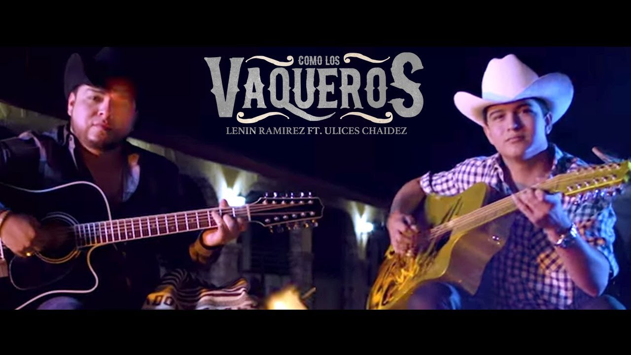como-los-vaqueros-video-oficial-lenin-ramirez-ft-ulices-chaidez-del-records-2017