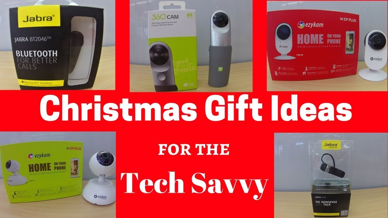 2017 christmas gift ideas for the tech savvy