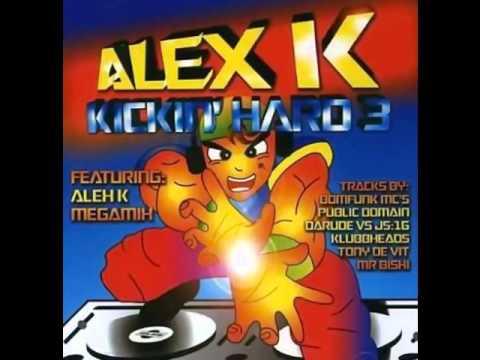 ALEX K - KICKIN' HARD 3 MEGAMIX