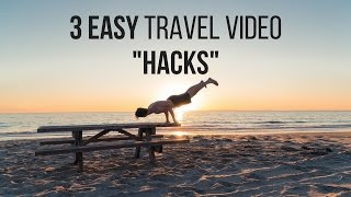How To Make Travel Videos: 3 Easy 'Hacks'