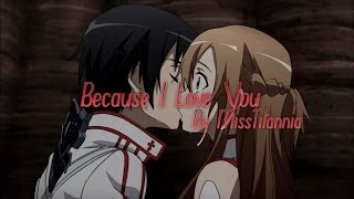 Because I Love You! | AMV |