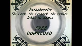 Paraphonatic - The Past, the Present, the Future (Darroo Remix)
