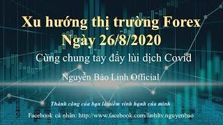 Phân tích thị trường forex ngày 26/8/2020 - Nguyễn Bảo Linh Official