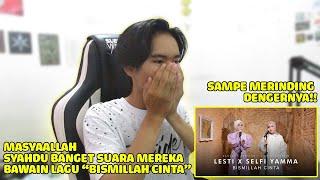 Syau Banget Lesti X Selfi Yamma Bismillah Cinta Dangdut Version Live Accoustic Reaction
