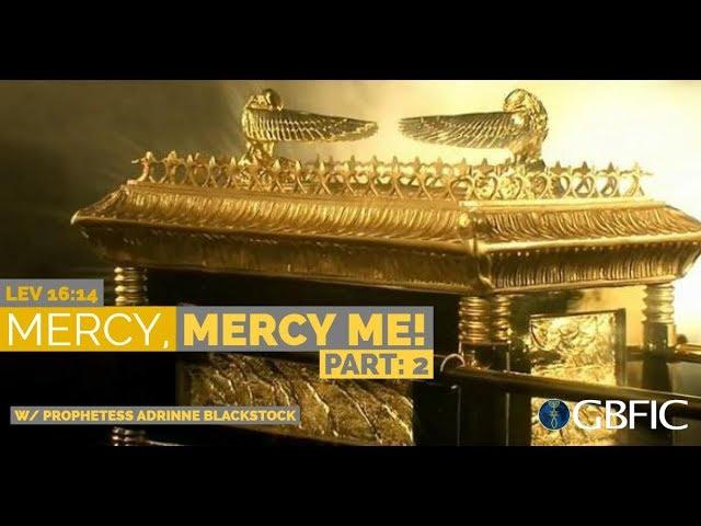 Mercy, Mercy Me! Part 2 | Prophetess Adrinne Blackstock