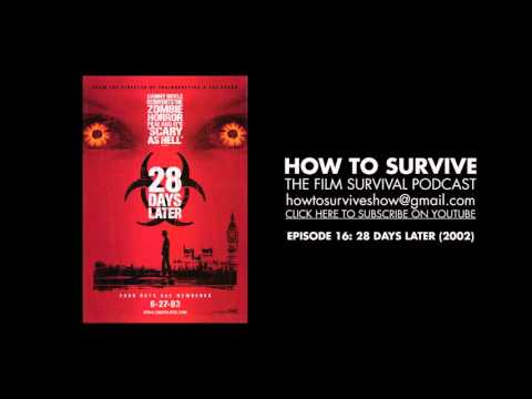 How to Survive: 28 Days Later (2002)