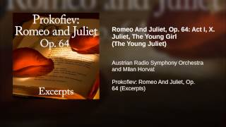 Romeo And Juliet, Op. 64: Act I, X. Juliet, The Young Girl (The Young Juliet)