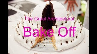 The Great Architectural Bake Off 2017 | The best cakes in the world