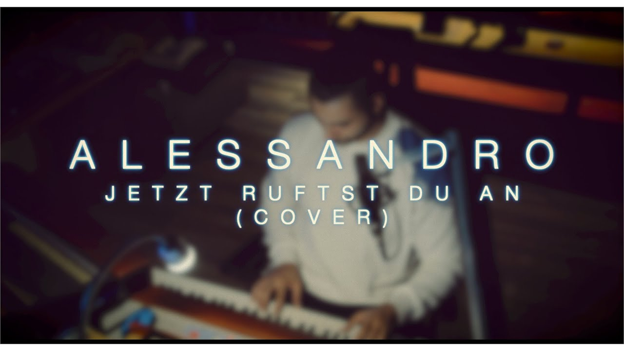 Alessandro - Jetzt rufst du an (cover)