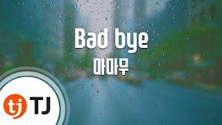 [TJ노래방] Bad bye - 마마무(MAMAMOO) / TJ Karaoke
