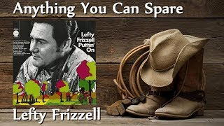 Lefty Frizzell - Anything You Can Spare YouTube Videos