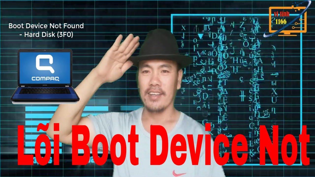 LAPTOP  Lõi Boot Device Not Found   Hard Disk 3F0 hp  COMPAC Vi tính 1166