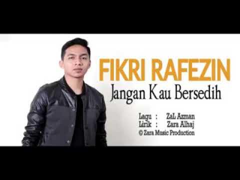 Jangan Kau Bersedih~Fikri Rafezin (Official Lyrics Video)