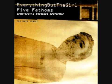 Everything But The Girl   Five Fathoms Mickey Bono Remix
