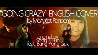 """SONG JI EUN [SECRET] FEAT. BANG YONG GUK - """"Going Crazy"""" English Cover w/MoA!"""