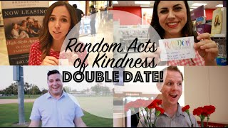 RANDOM ACTS OF KINDNESS - Double Date with Friday We're in Love (Date Blogger)