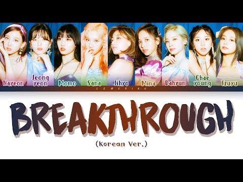 TWICE - BREAKTHROUGH (Korean Ver.) (트와이스 - BREAKTHROUGH) [Color Coded Lyrics/Han/Rom/Eng/가사]