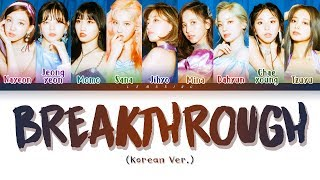 Cover images TWICE - BREAKTHROUGH (Korean Ver.) (트와이스 - BREAKTHROUGH) [Color Coded Lyrics/Han/Rom/Eng/가사]