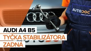 Ako vymeniť tyčka stabilizátora zadná na AUDI A4 B5 [NÁVOD]