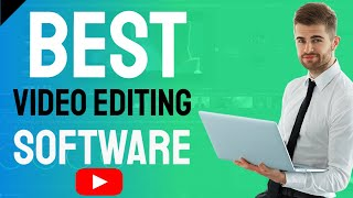 best video editing software || video software tips for you-tube || 2k17 video tips