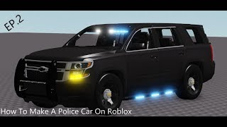 How To Make A Police Car On Roblox EP 2