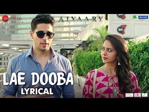 Lae Dooba - Lyrical   Aiyaary   Sidharth Malhotra, Rakul Preet  Sunidhi Chauhan  Rochak Kohli