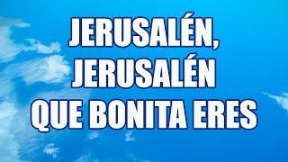 Jerusalén, Jerusalén, que bonita eres - pista con letra