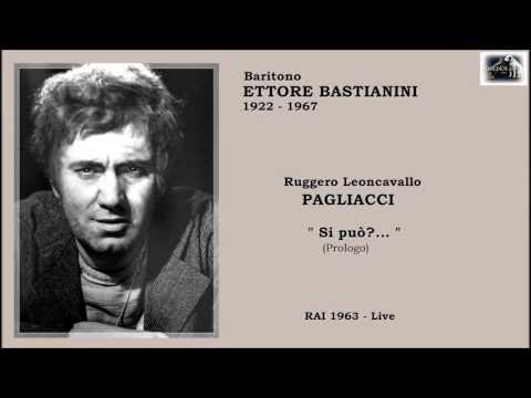 """Baritono ETTORE BASTIANINI - Pagliacci  """"Si Puo?..."""" (Prologo)  - Live 1963"""