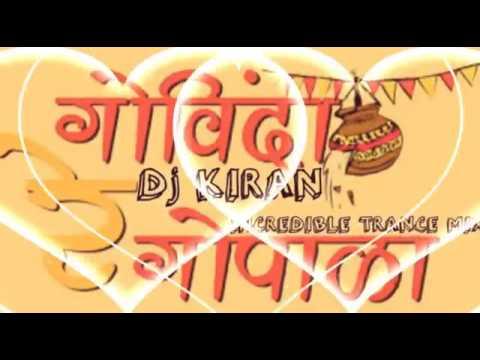 Govinda  Re Gopala INCREDIBLE TRANCE MIX  DJ KIRAN  DAHI HANDI SPECIAL DJ SONGS 2016