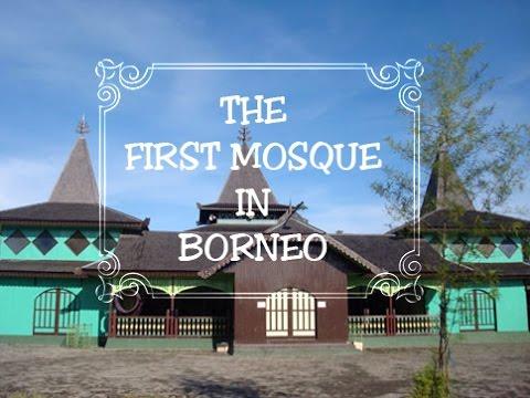 THE FIRST MOSQUE IN BORNEO | MASJID PERTAMA DI KALIMANTAN