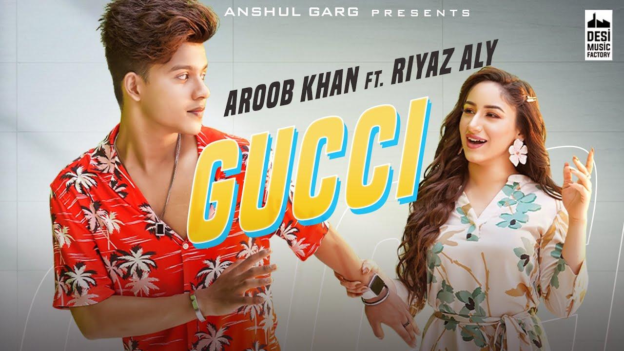 GUCCI - Aroob Khan ft. Riyaz Aly | Kaptaan | MixSingh | Anshul Garg