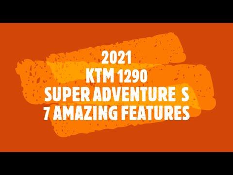 7 Amazing Features On 2021 KTM 1290 Super Adventure S