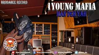 1Young Mafia - Man Deh Yah - January 2020
