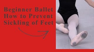 Beginner Ballet How To Prevent Sickling of Feet Presented by Dance Teacher Web