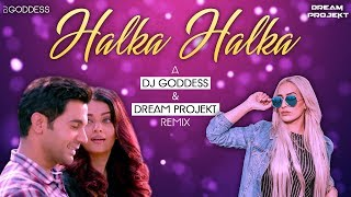 Halka Halka | Sunidhi Chauhan & Divya Kumar | DJ Goddess & Dream Projekt Remix